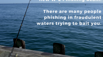 Keep an eye out for the new W-2. There are many people phishing in fraudulent waters trying to bait you.