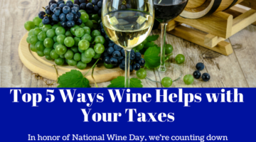 Top 5 Ways Wine Helps with Your Taxes, SFS Tax, Red Wine, White Wine, Grapes, Wine Barrels, Wooden Tables