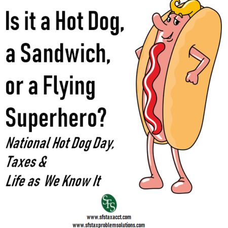 Is it a Hot Dog, a Sandwich, or a Flying Superhero, National Hot Dog Day, Taxes & Life as We Know It, SFS Tax, hot dog, superhero, guy dressed as a hot dog