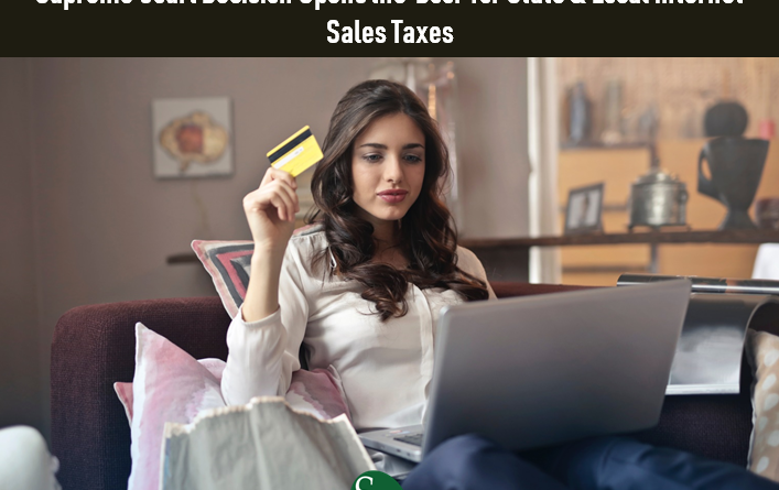 Look Out, The Taxes are Coming, Supreme Court Decision Opens the Door for State and Local Internet Sales Taxes, SFS Tax, Woman Shopping Online, Credit Card, Gold Card