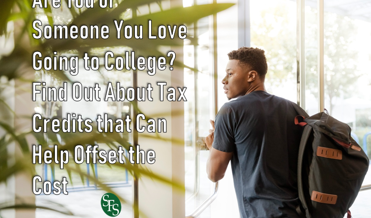 Are You or Someone You Love Going to College, Find Out About Tax Credits that Can Help Offset the Cost, SFS Tax and Accounting Services, College Student, Backpack, University
