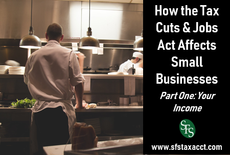 How Does the Tax Cuts & Jobs Act Affect Small Businesses, SFS Tax and Accounting, restaurant kitchen, chef, waiter