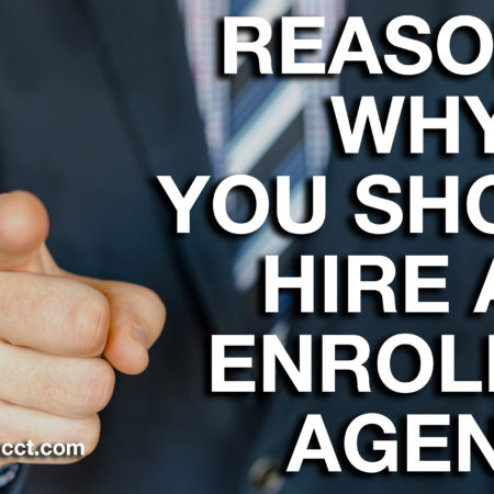 Reasons Why You Should Hire an Enrolled Agent