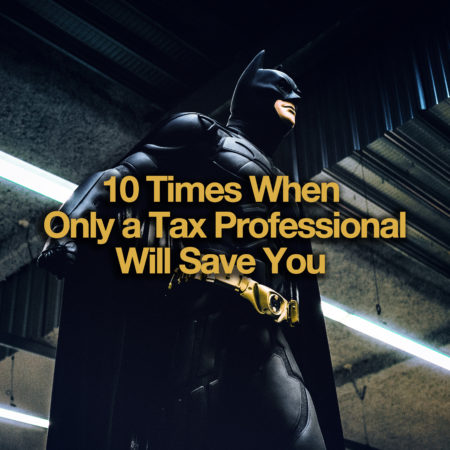 10 Times When Only a Tax Professional Will Save You