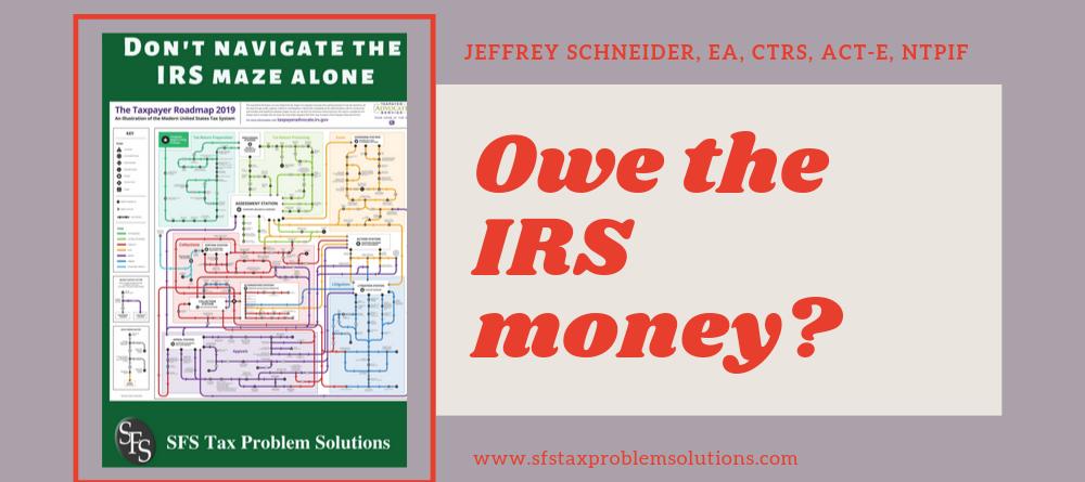 IRS Maze-Owe the IRS money-sfs- Jeffrey Schneider
