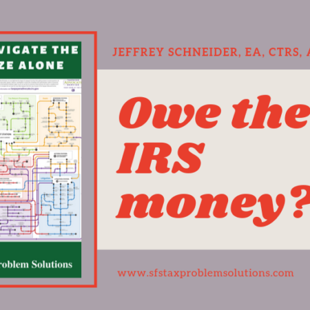 IRS Maze-Owe the IRS money-sfs- Jeffrey Schneider